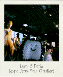 Lumi à Paris (expo Jean-Paul Gautier)